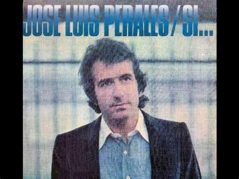 José Luis Perales   Sí...  Disco completo 1977    YouTube