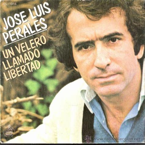 Jose luis perales un velero llamado libertad – Mejor música