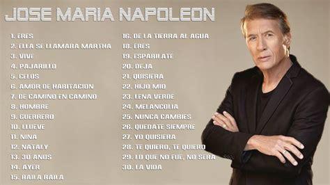 José María Napoleón Grandes Exitos Mix 2016 | José María ...