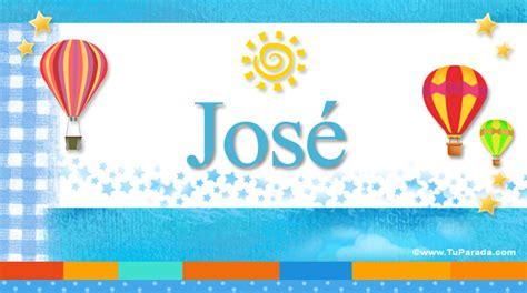 José, significado del nombre José, nombres