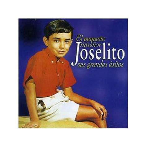 JOSELITO   EL PEQUEÑO RUISEÑOR  SUS GRANDES EXITOS [CD ...