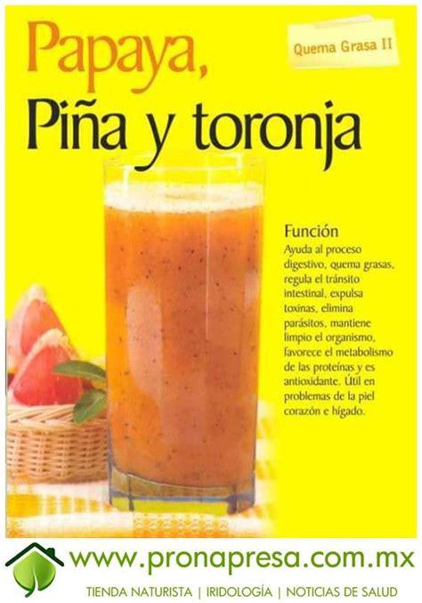 Jugo Natural de Papaya, Piña y Toronja; Quema grasa II ...