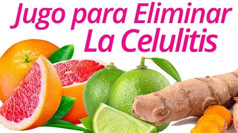 Jugo Quema Grasa Para Eliminar La Celulitis – Remedio ...