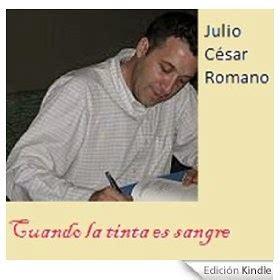 Julio César Romano: Cuando la tinta es sangre