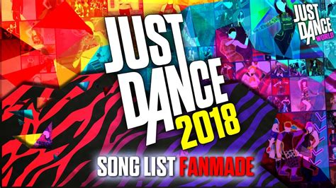 Just Dance 2018 | Song List  FANMADE!  |   YouTube