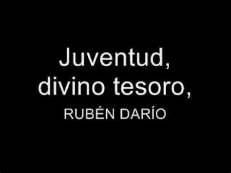 Juventud, divino tesoro,RUBÉN DARÍO - YouTube | A+ ideas ...