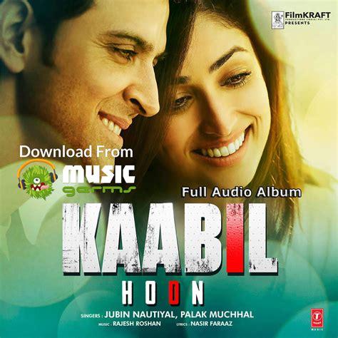Kaabil Movie - Full Audio Album | Listen & Download Mp3 ...