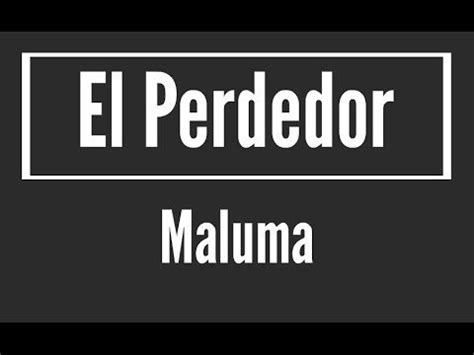 Karaoke El Perdedor – Maluma - Video y Letra