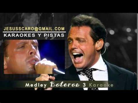 KARAOKE Medley Boleros 3 LUIS MIGUEL - YouTube