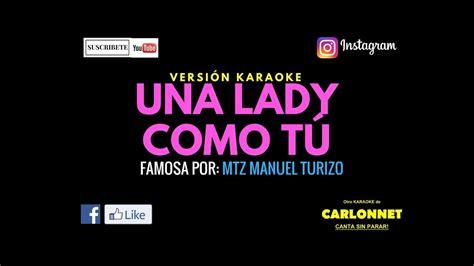 KARAOKE Una Lady Como Tú – Manuel Turizo - Video y Letra