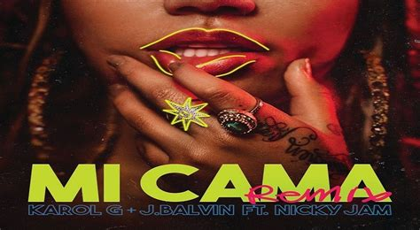 "Karol G and J Balvin ft. Nicky Jam – ""Mi Cama"""