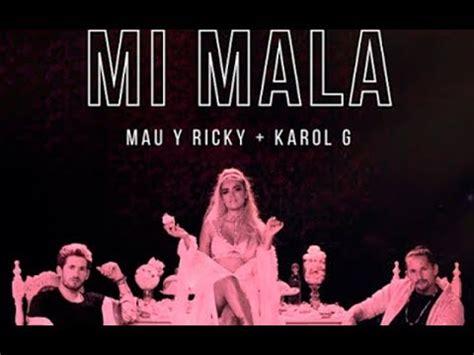Karol G, Mau, Ricky - Mi Mala (traducere în română) - YouTube