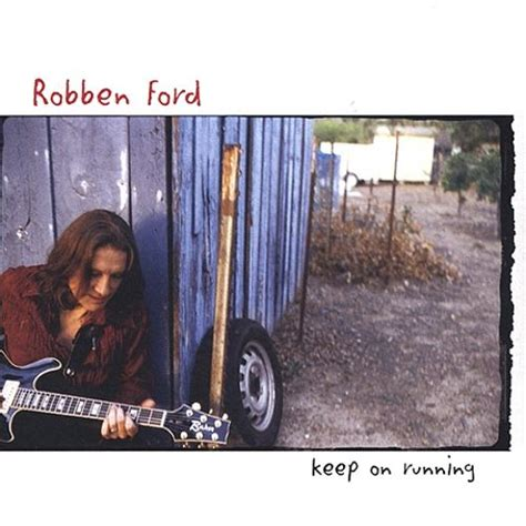 Keep on Running   Robben Ford   Songs, Reviews, Credits ...