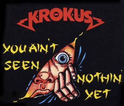 Krokus - You Ain't Seen Nothin' Yet - Encyclopaedia ...