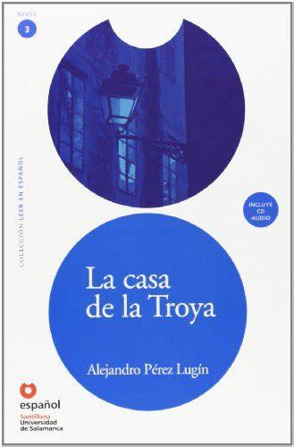 La casa de la Troya  Libro + CD / The House of Troya  Leer ...