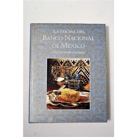 La cocina del Banco Nacional de México - Gastronomía ...