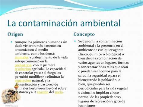 La contaminaciòn ambiental.presentaciòn powerpoint