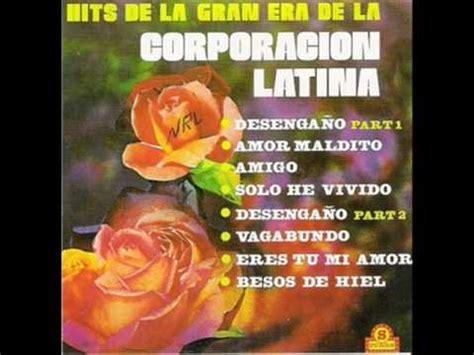 La Corporation Latina Desengaño parte 1   YouTube