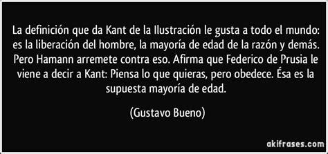 La definición que da Kant de la Ilustración le gusta a ...