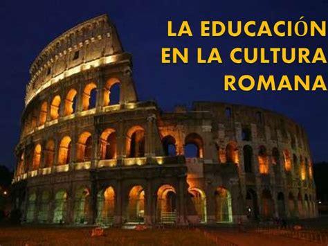 La educacion en la cultura romana