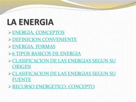 La energia: Concepto, Clasificación segun su origen y su ...