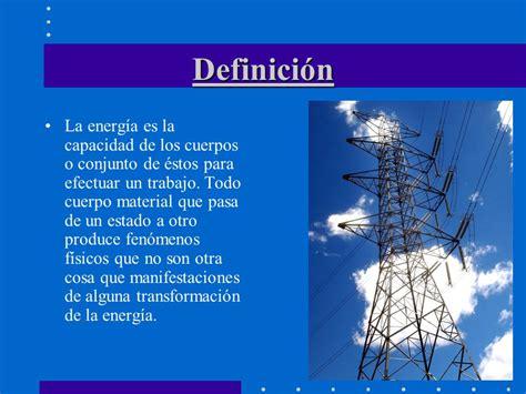 La Energía Definición Centrales de Energía:   ppt descargar