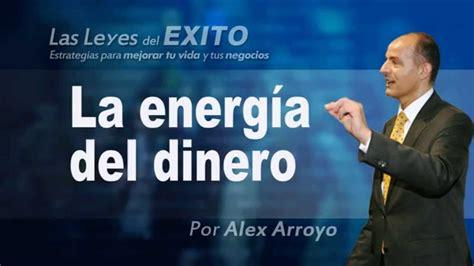 La energía del dinero - Alex Arroyo - YouTube