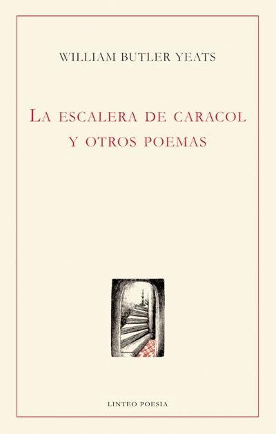 LA ESCALERA DE CARACOL Y OTROS POEMAS - YEATS WILLIAM ...