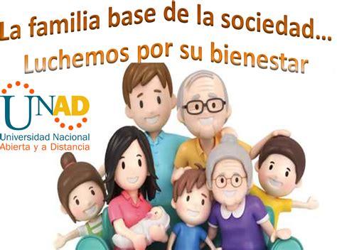 La familia, base de la sociedad...Luchemos por su bienestar.