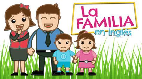 La FAMILIA en inglés para niños (y español) - YouTube