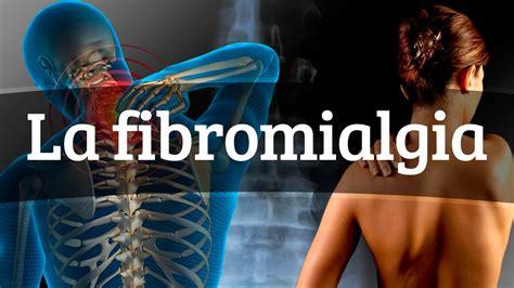 La fibromialgia - Causas, síntomas y tratamiento - YouTube