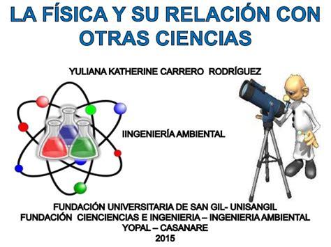 La Física Y Su Relación Con Otras Disciplinas o ciencias