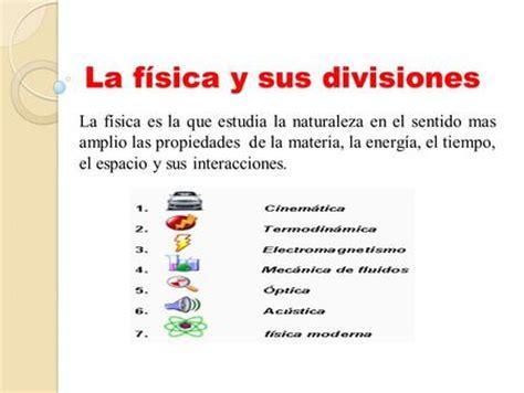 LA FISICA Y SUS DIVISIONES   ppt video online descargar