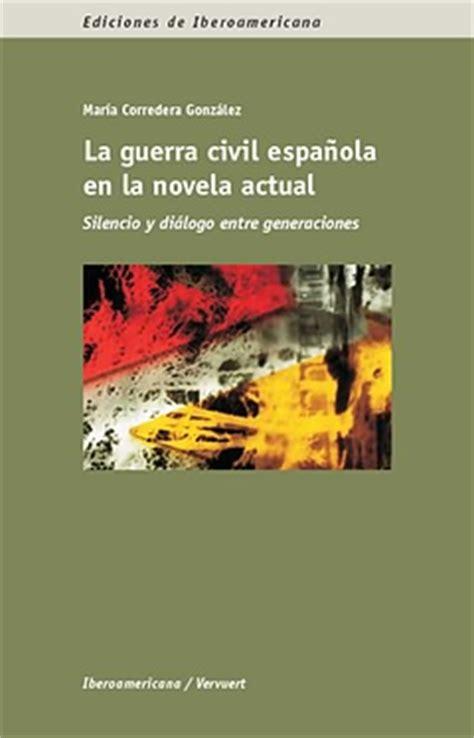 La guerra civil española en la novela actual: silencio y ...