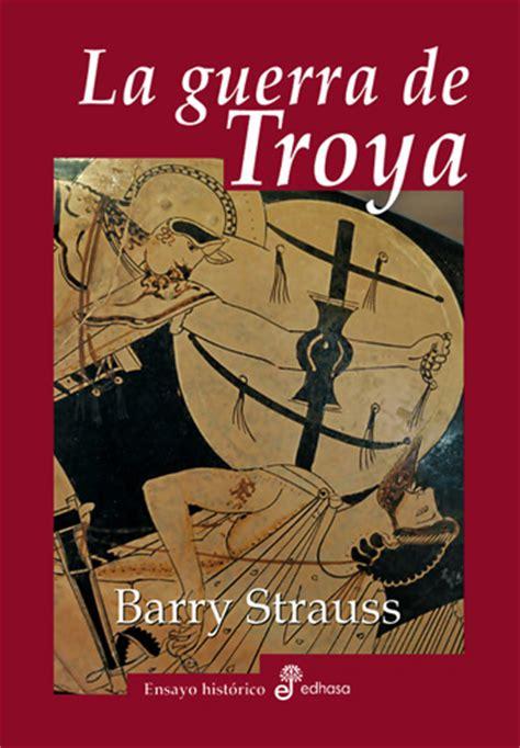 La guerra de Troya | Edhasa . Editorial fundada en 1946