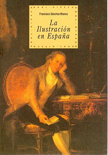 La Ilustración en España  Historia del pensamiento y la ...