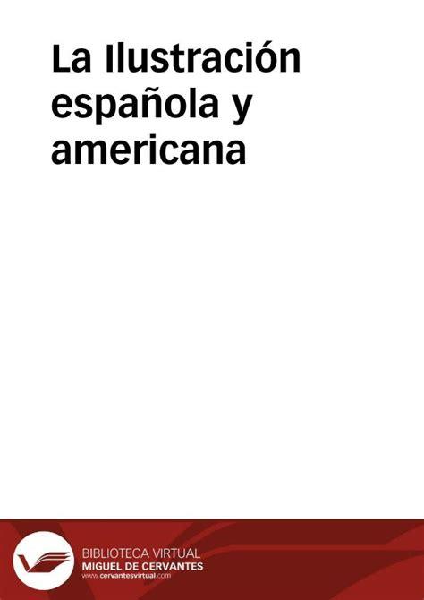 La Ilustración española y americana | Biblioteca Virtual ...