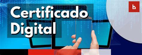 La importancia del Certificado Digital para las ...