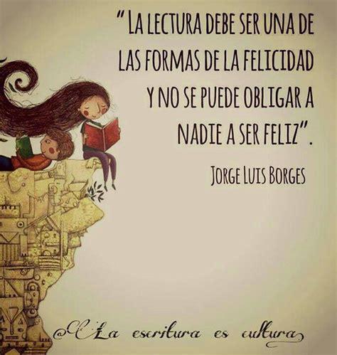 La lectura debe ser una de las formas de la felicidad y no ...