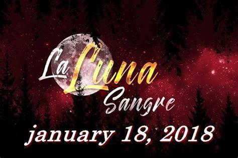 la luna sangre jan 18, 2018 | PhilippineOne