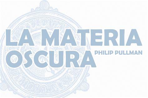 La Materia Oscura   Philip Pullman   Kevin Maschke