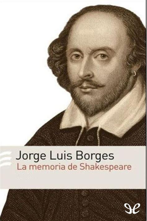 La memoria de Shakespeare – Jorge Luis Borges en PDF ...
