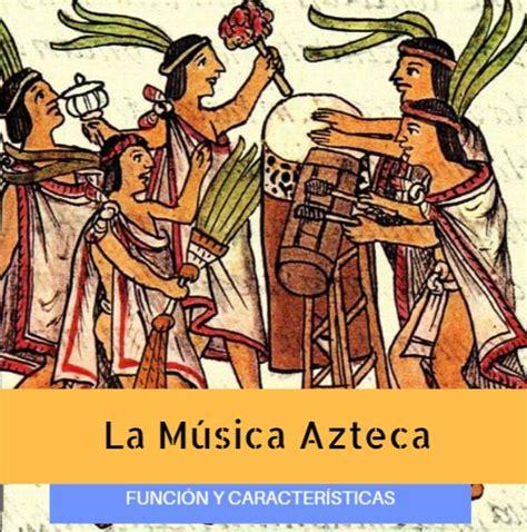 La Música Azteca Prehispánica: Funciones Ceremoniales y ...