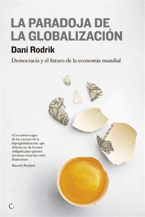 La paradoja de la globalización | de Dani Rodrik