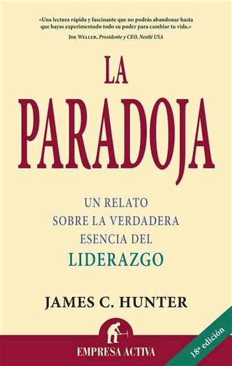 La paradoja // James Hunter EMPRESA ACTIVA (Ediciones ...