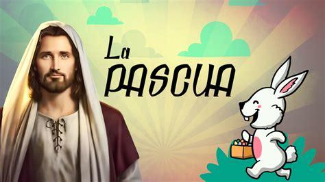La Pascua / Easter   YouTube