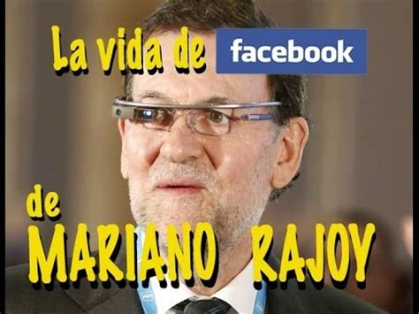 La película de Facebook de Mariano Rajoy   Marca Blanca ...