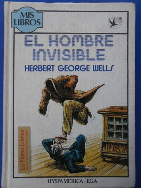 LA PLUMA LIBROS: EL HOMBRE INVISIBLE (como nuevo!) WELLS H. G.