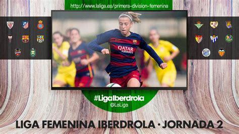 La segunda jornada de la Liga Femenina Iberdrola se ...