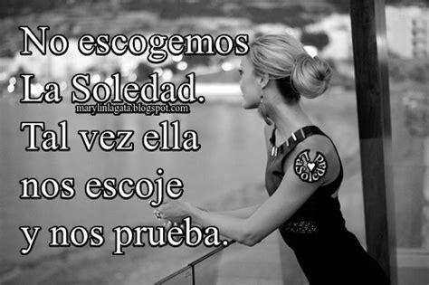 La Soledad : Soledad que se cuelga de nuestro dolor y ...